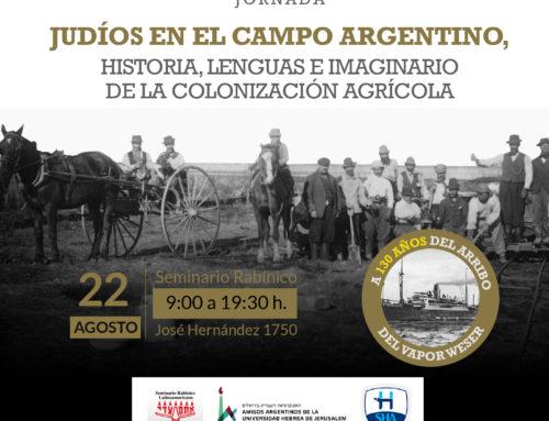 Jornada «Judíos en el campo argentino: Historia, utopías, lenguas e imaginario de la colonización agrícola»